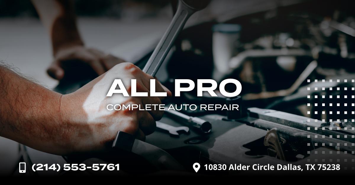 Auto Repair in Dallas, TX | All Pro Complete Auto Repair
